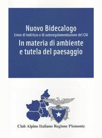 Leggi o scarica il ''Nuovo Bidecalogo'' - Linee di indirizzo e di autoregolamentazione del C.A.I. in materia di Ambiente e Tutela del Paesaggio
